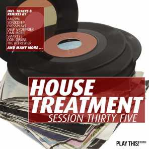 House Treatment - Session Thirty Five