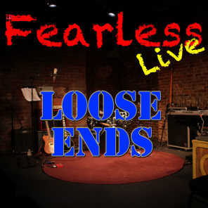 Fearless Live: Loose Ends