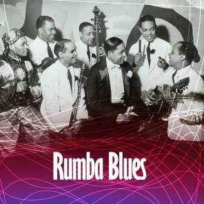 Rumba Blues 1940 - 1953