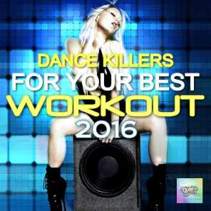 Dance Killers for Your Best Workout 2016