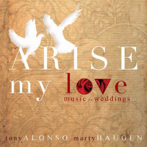 Arise, My Love: Music for Weddings