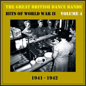 The Great British Dance Bands - Hits of WW II, Vol. 4