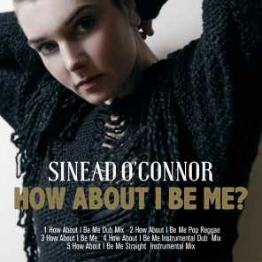 Sinéad O'Connor - How About I Be Me (Straight Instrumental