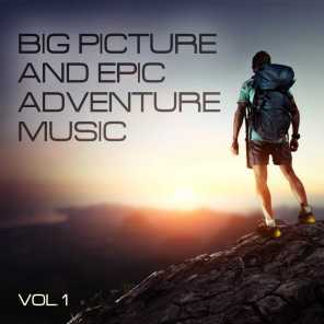 Big Picture and Epic Adventure Music, Vol. 1