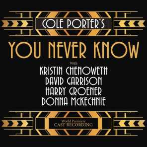 Cole Porter's You Never Know (World Premiere Cast Recording)