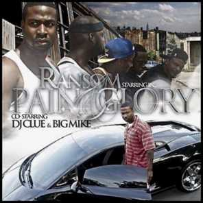 Pain and Glory (Co-Starring DJ Clue and Big Mike)