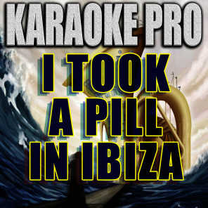 I Took A Pill In Ibiza Originally Performed By Mike Pozner Instrumental Version