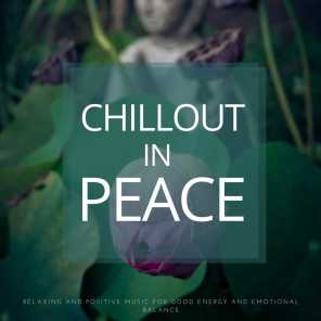 Chillout In Peace (Relaxing And Positive Music For Good Energy And Emotional Balance)