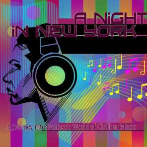 A Night in New York (A Journey into Fantastic World of Chillout Music)