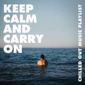 Keep Calm and Carry On - Chilled Out Music Playlist