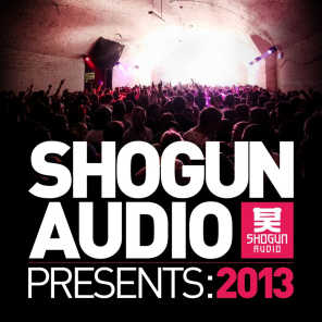 Shogun Audio Presents: 2013