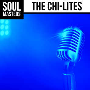 Soul Masters: The Chi-Lites