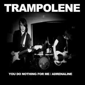 You Do Nothing for Me / Adrenaline