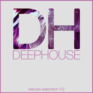 Deep House DeLuxe Selection #2 (Best Deep House, House, Tech House Hits)