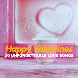 Happy Valentines (20 Unforgettable Love Songs)