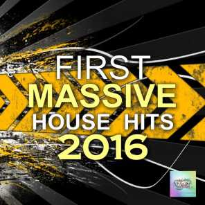 First Massive House Hits 2016