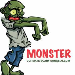 Monster - Ultimate Scary Songs