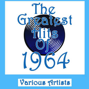 The Greatest Hits Of 1964