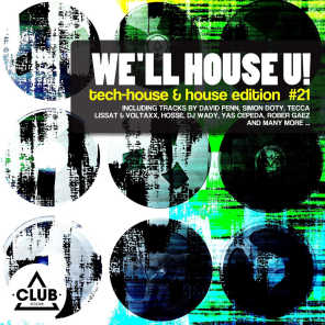 We'll House U! - Tech House & House Edition, Vol. 21