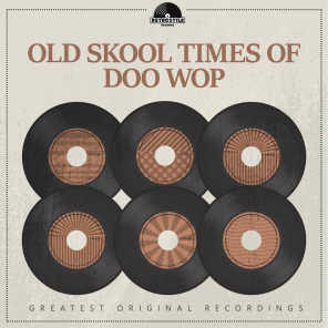Old Skool Times of Doo Wop