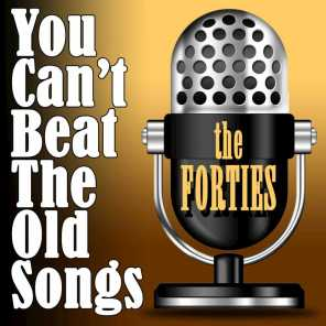 You Can't Beat The Old songs - The Forties