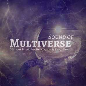 Sound Of Multiverse (Chillout Music For Relaxation  and amp; Easy Sleep)