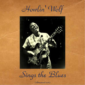 Howling Wolf Sings the Blues (Remastered 2016)