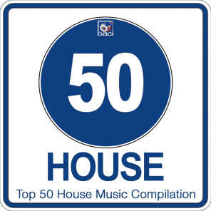 Top 50 House Music Compilation, Vol. 2 (Best House, Deep House, Tech House Hits)