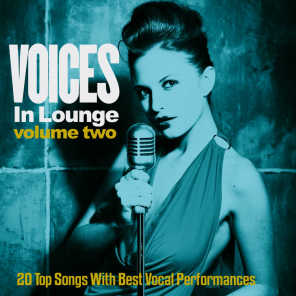 Voices in Lounge, Vol. 2 (20 Top Songs with Best Vocal Performances)