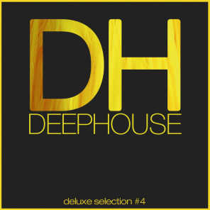Deep House DeLuxe Selection #4 (Best Deep House, House, Chill Out Hits)