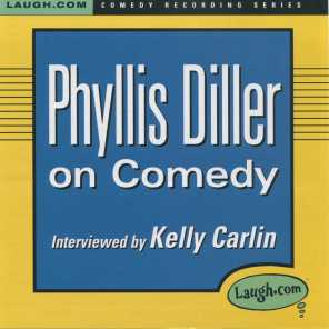 Phyllis Diller on Comedy (feat. Kelly Carlin)