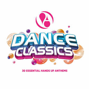Dance Classics (30 Essential Hands up Anthems)
