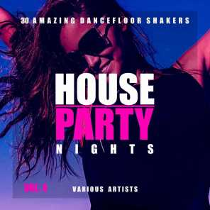 House Party Nights (30 Amazing Dancefloor Shakers), Vol. 4