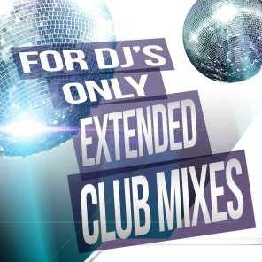For Djs Only: Extended Club Mixes