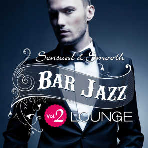 Bar Jazz, Sensual And Smooth Lounge, Vol.2 (Grandiose Anthology of Quality Music)