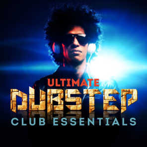 Ultimate DUBSTEP Club Essentials (The Very Best of Dub Step Anthems)