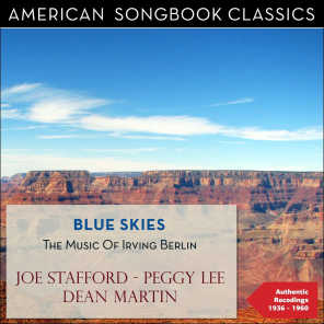 Blue Skies (The Music of Irving Berlin - Authentic Recordings 1944 - 1960)