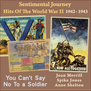 You Can't Say No To a Soldier (Sentimental Journey - Hits Of The WW II 1942)