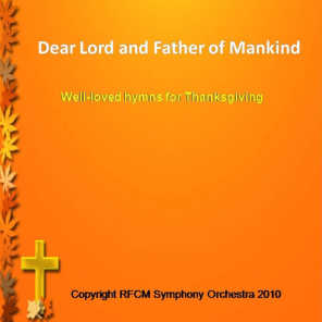RFCM Symphony Orchestra and Choir - Dear Lord and Father of Mankind