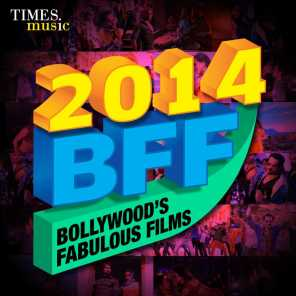 2014 BFF – Bollywood's Fabulous Films