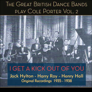I Get a Kick out of You - Great British Dance Bands Play Cole Porter (1935 - 1938)