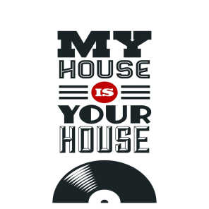 My House Is Your House (House Music All Night Long)