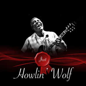 Just - Howlin' Wolf