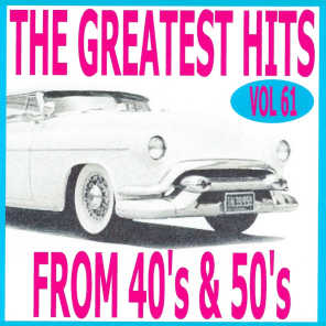 The Greatest Hits from 40's and 50's, Vol. 61