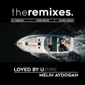 Loved by You (The Remixes) [feat. Ria]