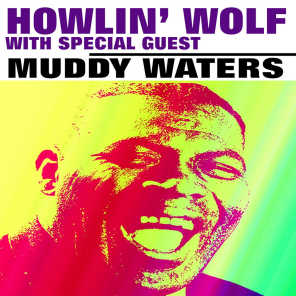 Howlin' Wolf with Special Guest Muddy Waters