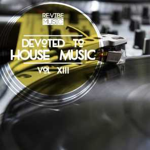 Devoted to House Music, Vol. 13