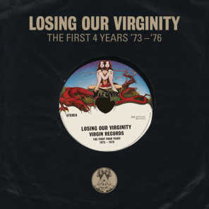 Losing Our Virginity (The First 4 Years '73 - '76)