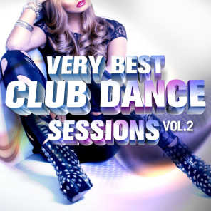 Very Best Club Dance Sessions, Vol. 2 (Hot House Grooves and Sexy Club Bombs)