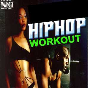 Hip Hop Workout (Crack up the Volume and Let These Beats Be the Soundtrack of Your Workout)